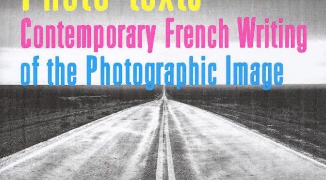 Cent ans de phototextes politiques et littéraires de langue française – Andy Stafford